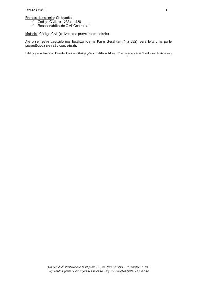 Direito Civil III 1 Universidade Presbiteriana Mackenzie – Fábio Peres da Silva – 1º semestre de 2013 Realizado a partir d...