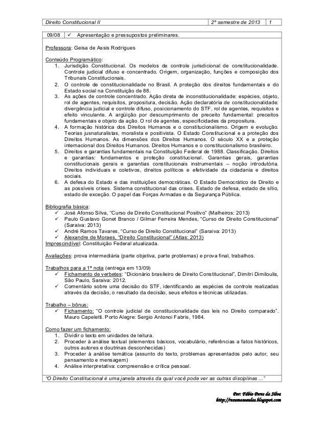 Direito Constitucional II 09/08    2º semestre de 2013  1  Apresentação e pressupostos preliminares.  Professora: Geisa d...