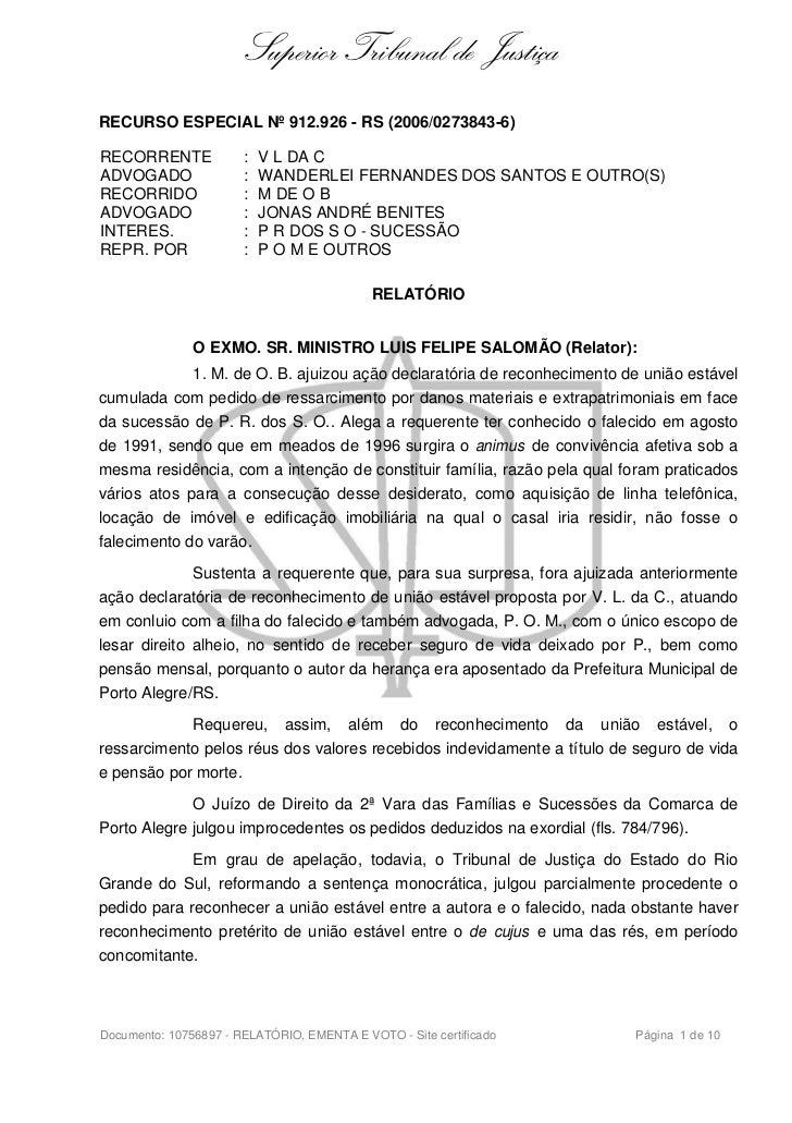 Superior Tribunal de JustiçaRECURSO ESPECIAL Nº 912.926 - RS (2006/0273843-6)RECORRENTE             :   V L DA CADVOGADO  ...