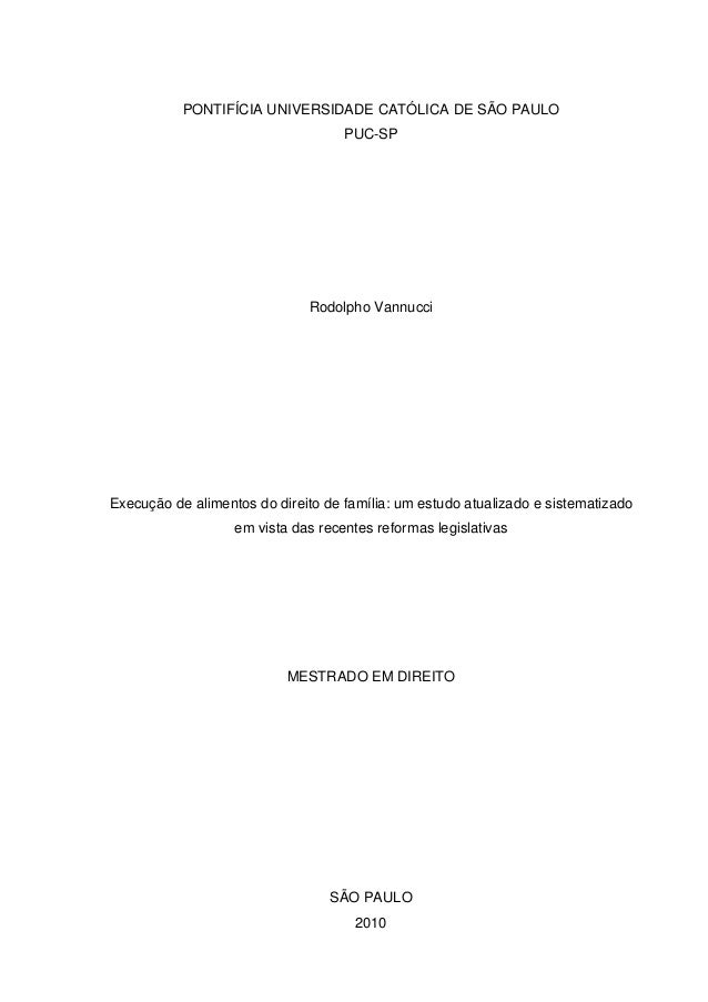 PONTIFÍCIA UNIVERSIDADE CATÓLICA DE SÃO PAULOPUC-SPRodolpho VannucciExecução de alimentos do direito de família: um estudo...