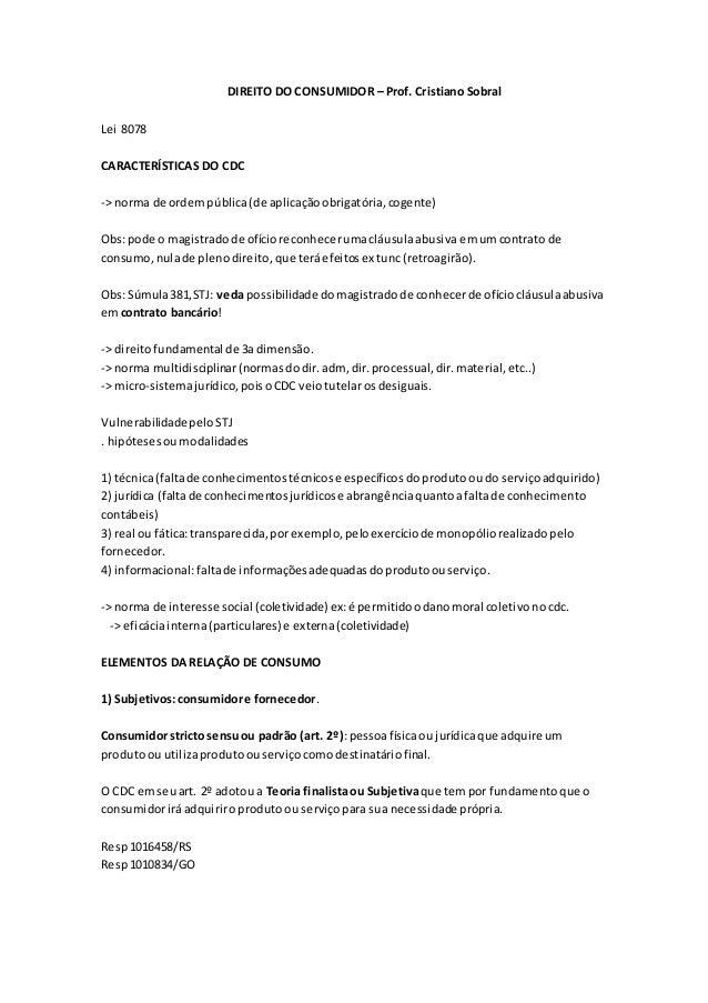 DIREITO DO CONSUMIDOR – Prof. Cristiano Sobral  Lei 8078  CARACTERÍSTICAS DO CDC  -> norma de ordem pública (de aplicação ...