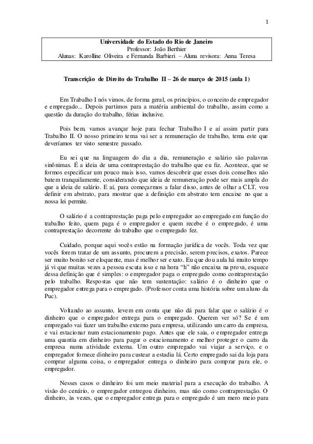 1 Universidade do Estado do Rio de Janeiro Professor: João Berthier Alunas: Karolline Oliveira e Fernanda Barbieri – Aluna...