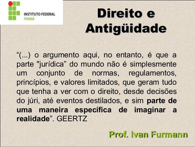 "Direito Romano  DDiirreeiittoo ee  AAnnttiiggüüiiddaaddee  ""(...) o argumento aqui, no entanto, é que a  parte ""jurídica"" ..."