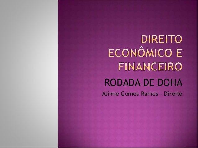 RODADA DE DOHA Alinne Gomes Ramos – Direito