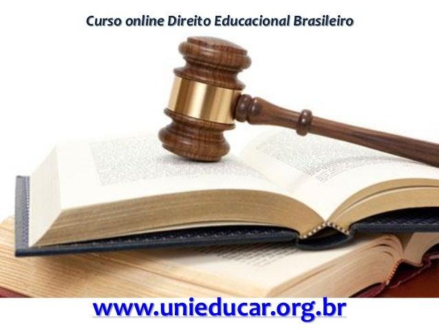 Curso online Direito Educacional Brasileiro www.unieducar.org.br