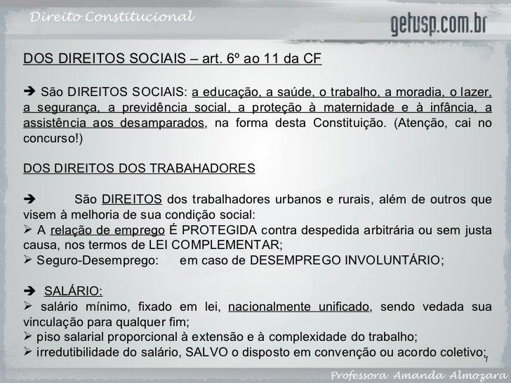 Direito Constitucional Professora  Amanda  Almozara <ul><li>DOS DIREITOS SOCIAIS – art. 6º ao 11 da CF </li></ul><ul><li>S...