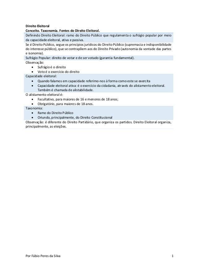 Por Fábio Peres da Silva 1 Direito Eleitoral Conceito. Taxonomia. Fontes do Direito Eleitoral. Definindo Direito Eleitoral...