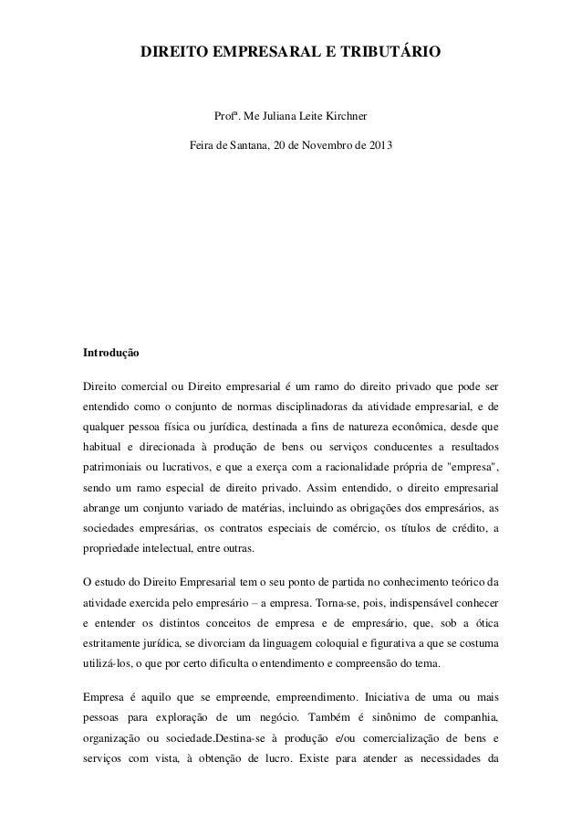 DIREITO EMPRESARAL E TRIBUTÁRIO  Profª. Me Juliana Leite Kirchner Feira de Santana, 20 de Novembro de 2013  Introdução Dir...