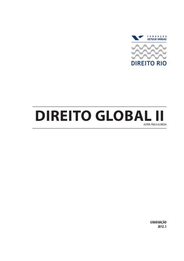 DIREITO GLOBAL II  AUTOR: PAULA ALMEIDA  GRADUAÇÃO 2012.1