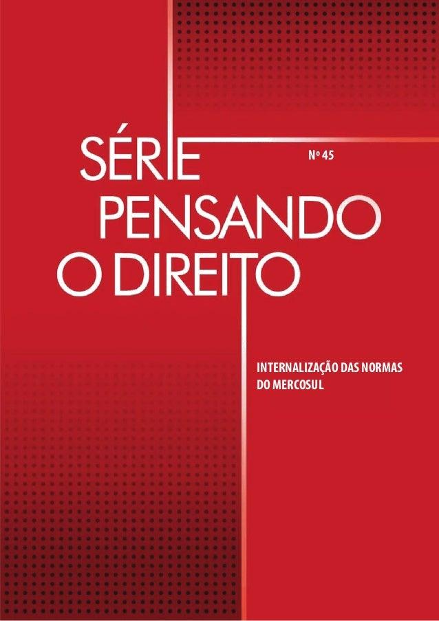 Nº 45 INTERNALIZAÇÃO DAS NORMAS DO MERCOSUL