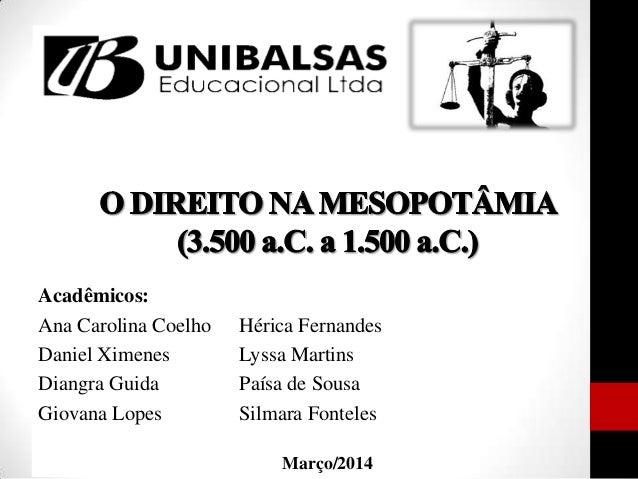Hérica Fernandes Lyssa Martins Paísa de Sousa Silmara Fonteles Acadêmicos: Ana Carolina Coelho Daniel Ximenes Diangra Guid...