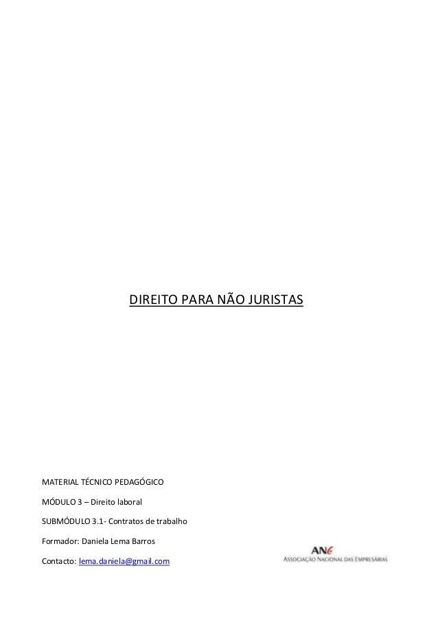 DIREITO PARA NÃO JURISTAS  MATERIAL TÉCNICO PEDAGÓGICO MÓDULO 3 – Direito laboral SUBMÓDULO 3.1- Contratos de trabalho For...