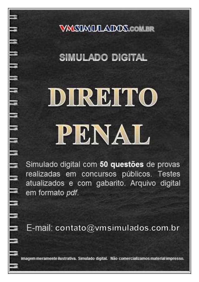 VMSIMULADOSDIREITO PENAL E-mail: contato@vmsimulados.com.br WWW.VMSIMULADOS.COM.BR 1