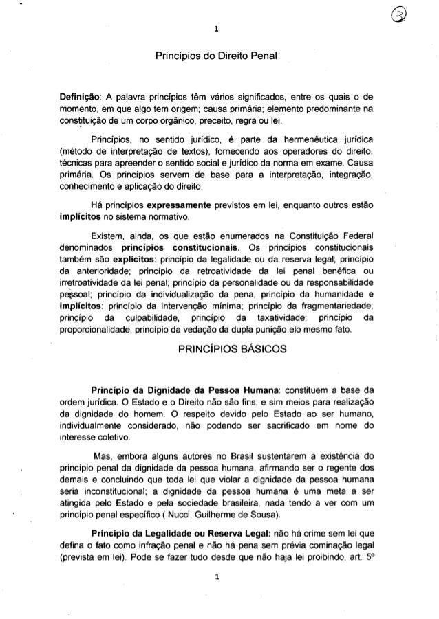 1                        Princípios do Direito PenalDefinição: A palavra princípios têm vários significados, entre os quai...