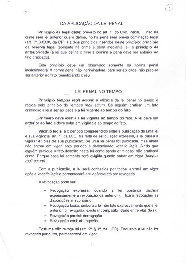 1                       DA APLICAÇÃO DA LEI PENAL          Princípio da legalidade: previsto no art. 1 do Cód. Penal, ... ...