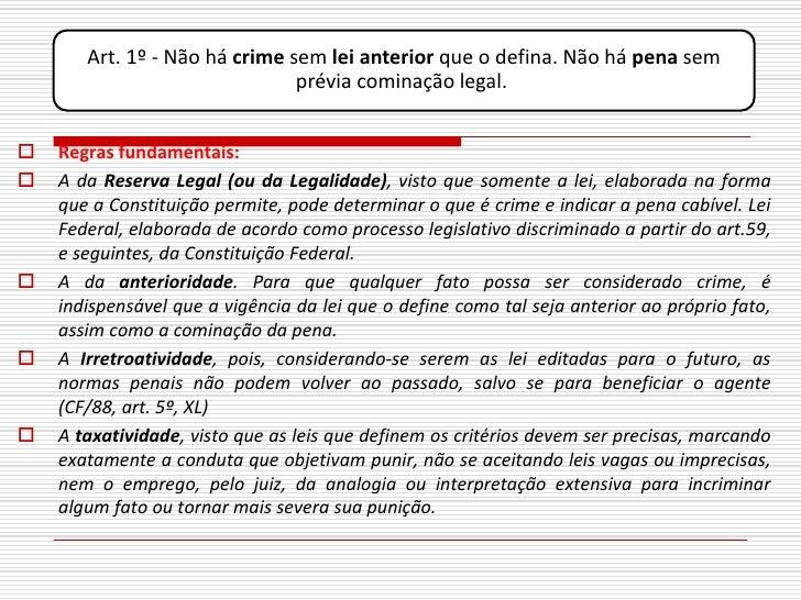 Art. 1º - Não há crime sem lei anterior que o defina. Não há pena sem                                prévia cominação lega...