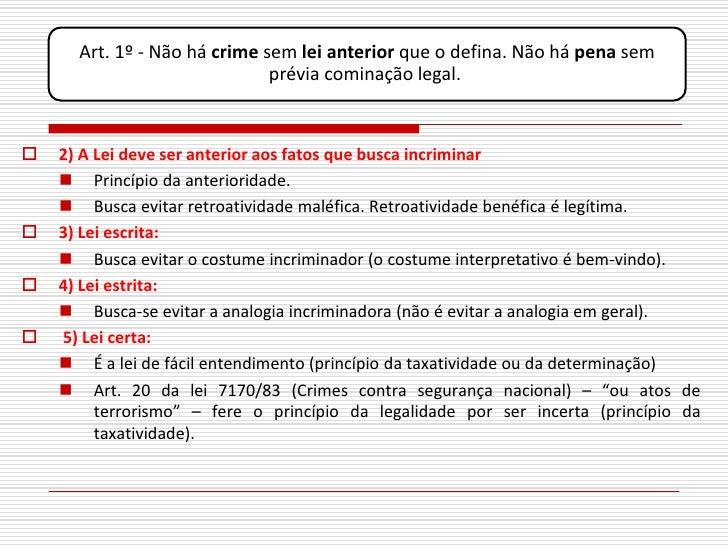 Art. 1º - Não há crime sem lei anterior que o defina. Não há pena sem                               prévia cominação legal...