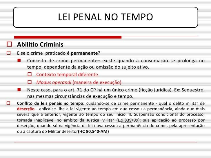 LEI PENAL NO TEMPO   Abilitio Criminis    E se o crime praticado é permanente?      Conceito de crime permanente– exist...