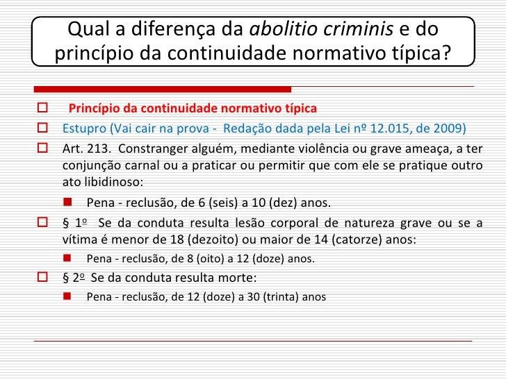 Qual a diferença da abolitio criminis e do   princípio da continuidade normativo típica?   Princípio da continuidade norm...