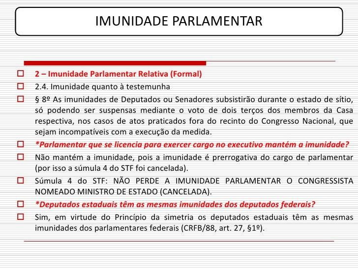 IMUNIDADE PARLAMENTAR      2 – Imunidade Parlamentar Relativa (Formal)    2.4. Imunidade quanto à testemunha    § 8º As...