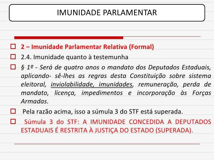 IMUNIDADE PARLAMENTAR    2 – Imunidade Parlamentar Relativa (Formal)  2.4. Imunidade quanto à testemunha  § 1º - Será d...