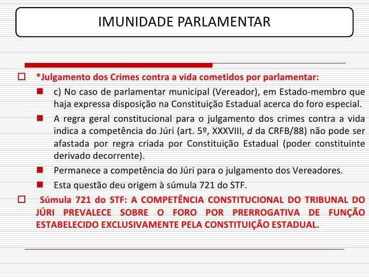IMUNIDADE PARLAMENTAR    *Julgamento dos Crimes contra a vida cometidos por parlamentar:    c) No caso de parlamentar mu...