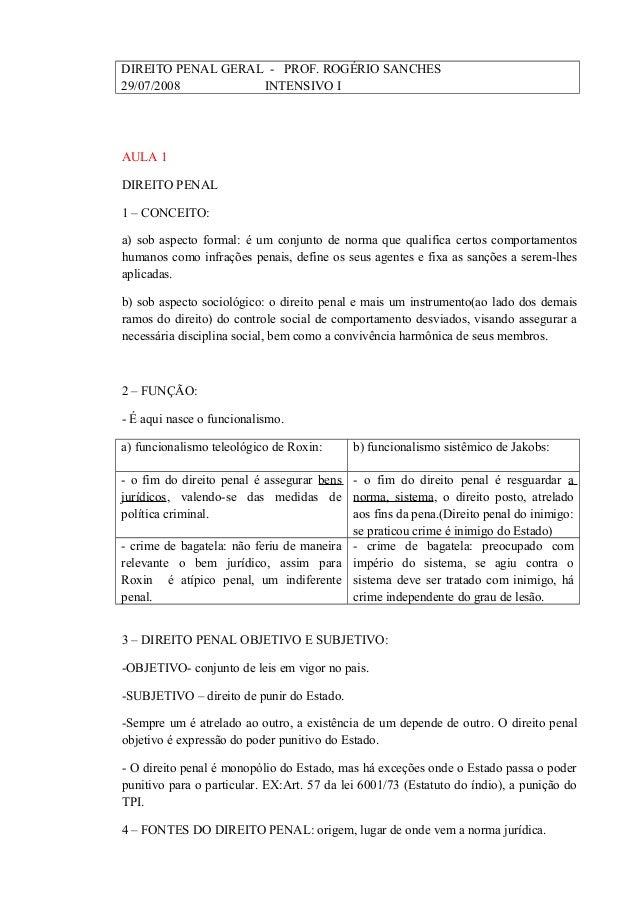 DIREITO PENAL GERAL - PROF. ROGÉRIO SANCHES 29/07/2008 INTENSIVO I AULA 1 DIREITO PENAL 1 – CONCEITO: a) sob aspecto forma...