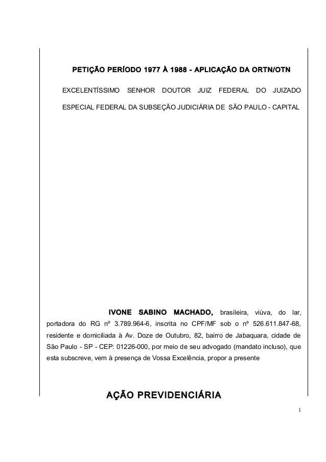 PETIÇÃO PERÍODO 1977 À 1988 - APLICAÇÃO DA ORTN/OTN  EXCELENTÍSSIMO SENHOR DOUTOR JUIZ FEDERAL DO JUIZADO  ESPECIAL FEDERA...