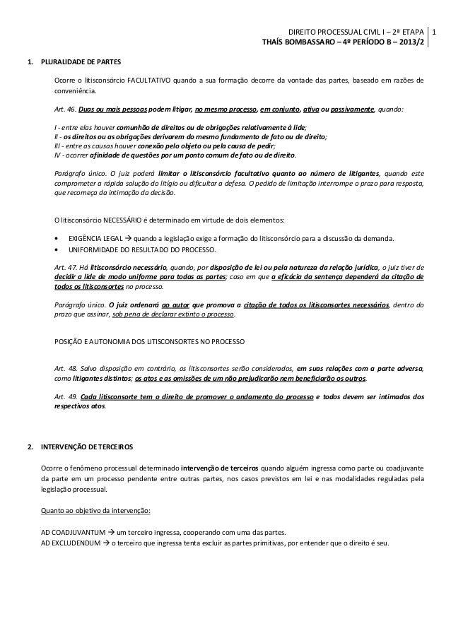 DIREITO PROCESSUAL CIVIL I – 2ª ETAPA 1 THAÍS BOMBASSARO – 4º PERÍODO B – 2013/2 1.  PLURALIDADE DE PARTES Ocorre o litisc...