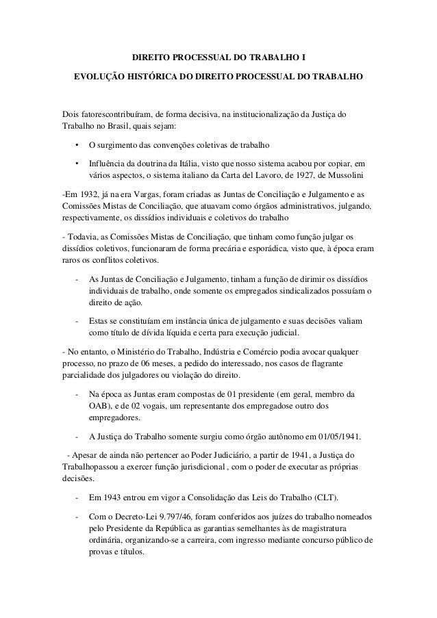 DIREITO PROCESSUAL DO TRABALHO I EVOLUÇÃO HISTÓRICA DO DIREITO PROCESSUAL DO TRABALHO Dois fatorescontribuíram, de forma d...
