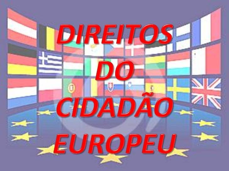 A Cidadania da União Europeia (popularmente referidacomo cidadania europeia) foi estabelecida pelo Tratado deMaastricht as...
