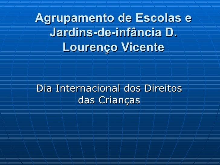 Agrupamento de Escolas e Jardins-de-infância D. Lourenço Vicente Dia Internacional dos Direitos das Crianças