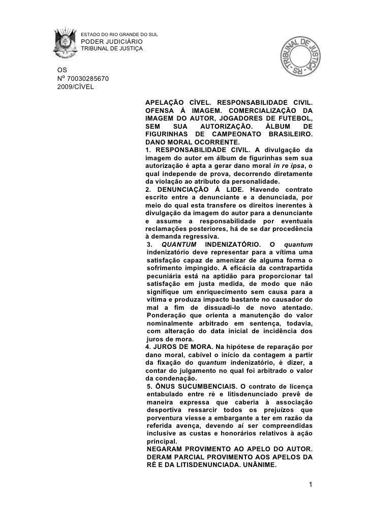 ESTADO DO RIO GRANDE DO SUL       PODER JUDICIÁRIO       TRIBUNAL DE JUSTIÇA   OS Nº 70030285670 2009/CÍVEL               ...