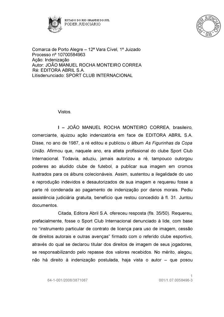 Comarca de Porto Alegre – 12ª Vara Cível, 1º Juizado Processo nº 10700584963 Ação: Indenização Autor: JOÃO MANUEL ROCHA MO...
