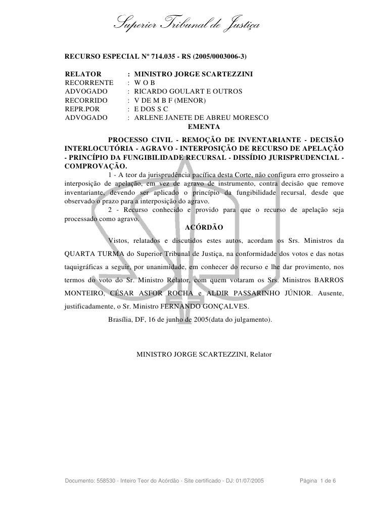 Superior Tribunal de Justiça RECURSO ESPECIAL Nº 714.035 - RS (2005/0003006-3)  RELATOR                 :   MINISTRO JORGE...