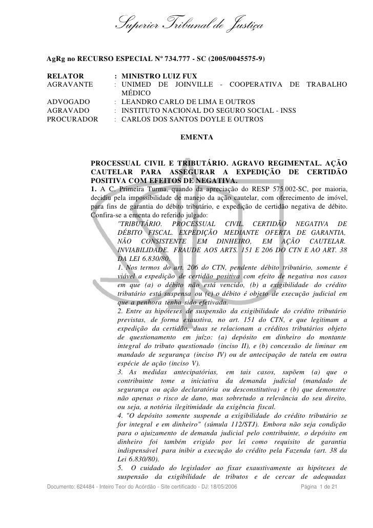 Superior Tribunal de Justiça AgRg no RECURSO ESPECIAL Nº 734.777 - SC (2005/0045575-9)  RELATOR                     : MINI...