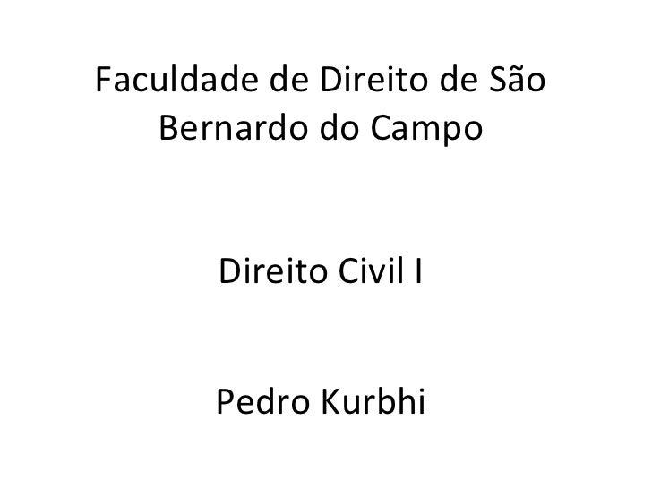 Faculdade de Direito de São Bernardo do Campo Direito Civil I Pedro Kurbhi