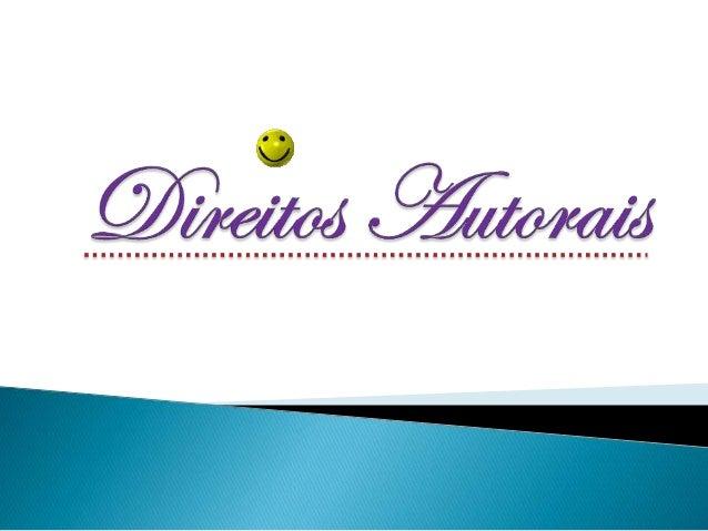 Os Direitos Autorais referem-se aos direitos nos quais o criador (idealizador e compositor) de obra intelectual exerce sob...