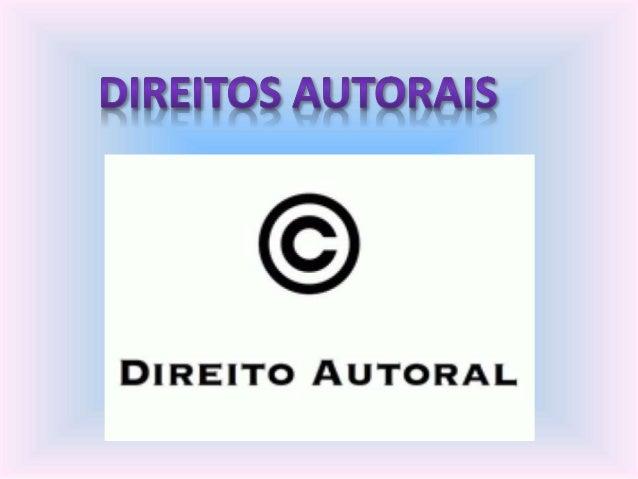 Os Direitos Autorais são um conjunto de normas legais e prerrogativas morais e patrimoniais sobre as criações do espírito,...