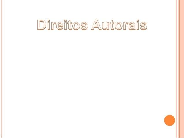 Direito autoral, direitos autorais ou direitos de autor são asdenominações empregadas em referênciaao rol de direitos aos ...