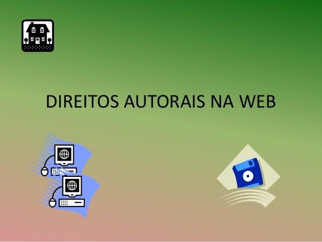 DIREITOS AUTORAIS NA WEB
