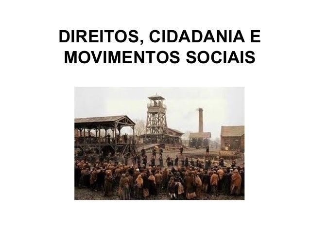 DIREITOS, CIDADANIA EMOVIMENTOS SOCIAIS