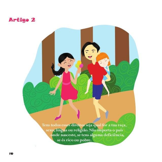 13 Artigo 7 Tens direito a um nome e a ser registado, quer dizer, o teu nome, o dos teus pais e a data em que nasceste dev...