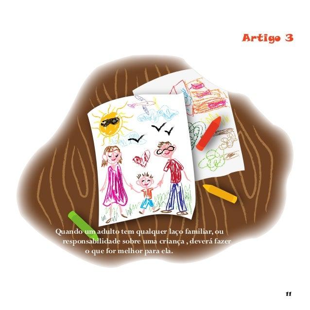 14 Artigo 9 Não deves ser separado dos teus pais, excepto se for para o teu próprio bem, como por exemplo, no caso dos teu...