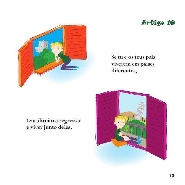 18 Artigo 13 Tens direito a descobrir coisas e dizer o que pensas através da fala, da escrita, da expressão artística, etc...
