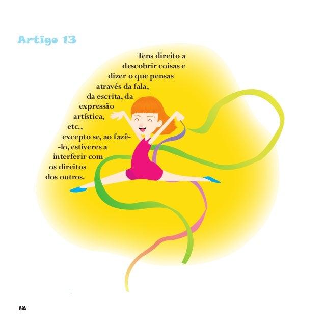 21 Artigo 16 Tens direito à privacida de.Podestercoisascomo,porexemplo,umdiárioquem aisninguémtemlicençapara ler.