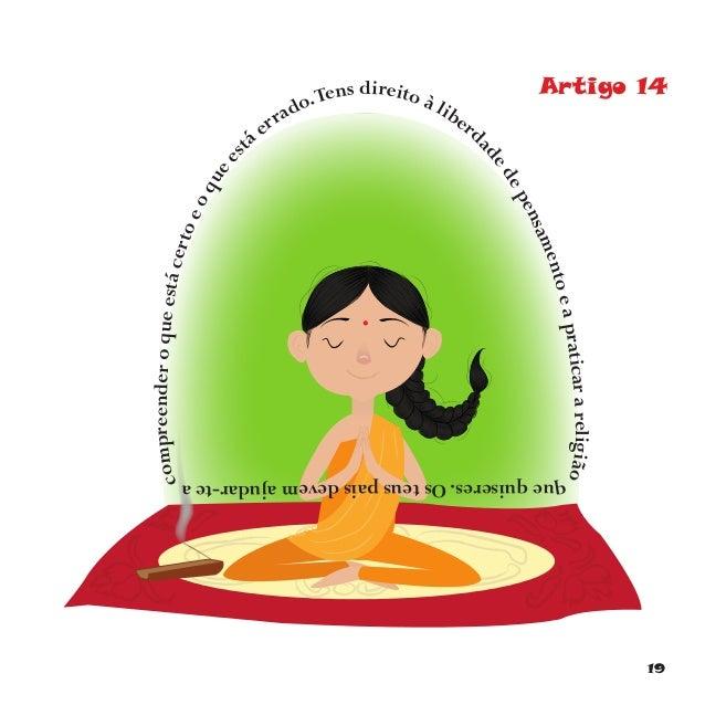 22 Artigo 17 Tens direito a ser informado sobre o que se passa no mundo através da rádio, dos jornais, da televisão, de li...