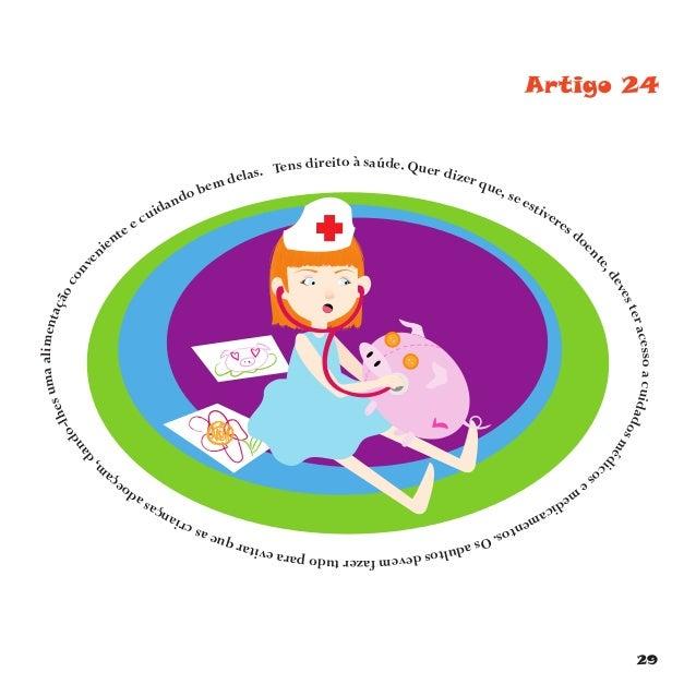 32 Artigo 29 A educação tem como objectivo desenvolver a tua personalidade, talentos e aptidões mentais e físicas. A educa...