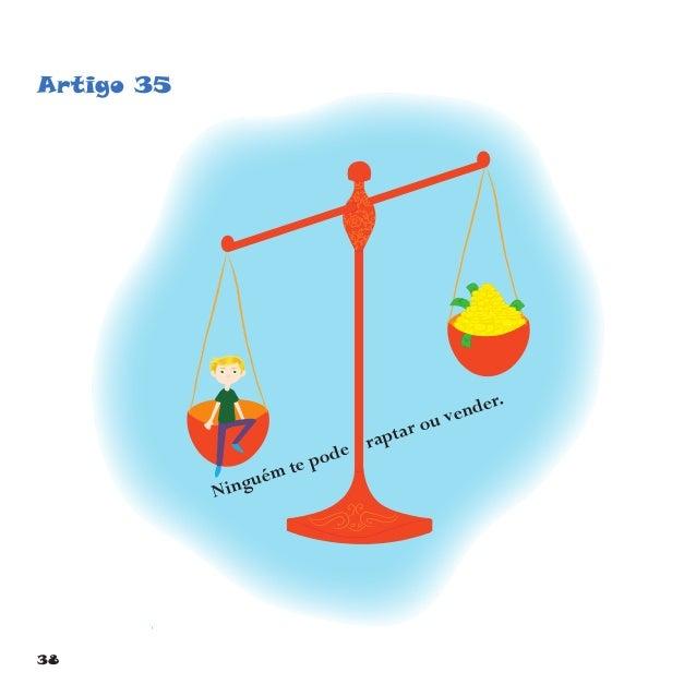 41 Artigo 39 Uma criança vítima de maus tratos ou negligência, numa guerra ou em qualquer outra circunstância, tem direito...