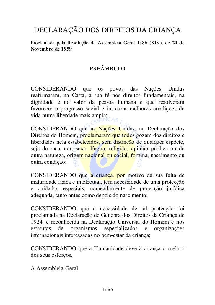 DECLARAÇÃO DOS DIREITOS DA CRIANÇAProclamada pela Resolução da Assembleia Geral 1386 (XIV), de 20 deNovembro de 1959      ...